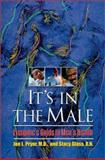 It's in the Male : Everyone's Guide to Men's Health, Pryor, Jon L. and Glass, Stacy, 0967827205