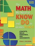 The Math We Need to Know and Do in Grades Prek-5 : Concepts, Skills, Standards, and Assessments, Solomon, Pearl Gold, 1412917204