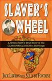 Slaver's Wheel, Jack Lawson and Sully de Fontaine, 1555717209