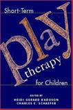 Short-Term Play Therapy for Children, Heidi Gerard Kaduson, Charles E. Schaefer, 157230720X
