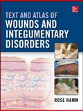 Text and Atlas of Wound and Integumentary Disorders, Hamm, Rose, 0071807217