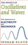 The Physics of Oscillations and Waves 9780306457210