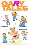 Gary Tales : Book One, Lucia, Gary, 0615267211