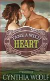 Tame a Wild Heart, Cynthia Woolf, 0983937214