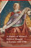 A History of Women's Political Thought in Europe, 1400-1700, Broad, Jacqueline and Green, Karen, 1107437210