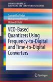 VCO-Based Quantizers Using Frequency-to-Digital and Time-to-Digital Converters, Yoder, Samantha and Ismail, Mohammed, 1441997210