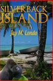 Silverback Island, jay londo and jay londo, 1463777213