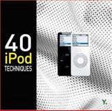 40 iPod Techniques, Troy Silver and Rand Miranda, 9810537212
