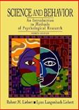 Science and Behavior : An Introduction to Methods of Psychological Research, Liebert, Robert M. and Liebert, Lynn L., 0131427210