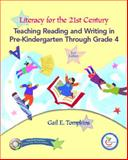 Literacy for the 21st Century : Teaching Reading and Writing in Pre-Kindergarten Through Grade 4, Tompkins, Gail E., 0132277212