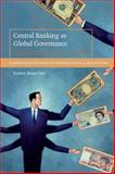 Central Banking As Global Governance : Constructing Financial Credibility, Hall, Rodney Bruce, 0521727219