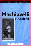 Machiavelli Revisited, Femia, Joseph, 0708317219