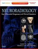 Neuroradiology: Key Differential Diagnoses and Clinical Questions : Expert Consult - Online and Print, Small, Juan and Schaefer, Pamela W., 1437717217