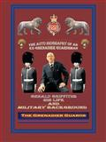 The Autobiography of an Ex-Grenadier Guardsman, Gerald Griffiths, 1477247211