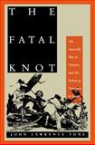 The Fatal Knot : The Guerrilla War in Navarre and the Defeat of Napoleon in Spain, Tone, John, 0807857211