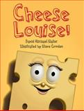Cheese Louise!, David Michael Slater, 1552857212