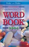 Saunders Pharmaceutical Word Book 2004, Drake, Randy and Drake, Ellen, 0721617212