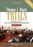 Trials : Strategy, Skills, and New Powers of Persuasion, Mauet, Thomas A., 0735577218