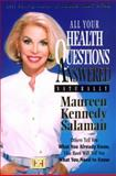 All Your Health Questions Answered Naturally, Maureen Kennedy Salaman, 0913087211