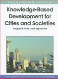 Knowledge-Based Development for Cities and Societies : Integrated Multi-Level Approaches, , 161520721X