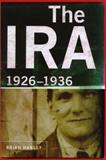 The IRA : 1926-36, Hanley, Brian, 1851827218