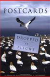 Postcards Dropped in Flight : In Praise of Avian Companions, Ed Mooney, 1930337213
