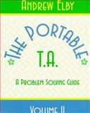 Portable T. A. : A Physics Problem Solving Guide, Elby, Andrew, 0132317214