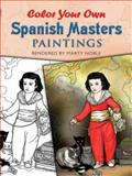 Color Your Own Spanish Masters Paintings, Marty Noble, 048646721X