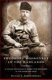 Theodore Roosevelt in the Badlands, Roger L. DiSilvestro, 0802717217