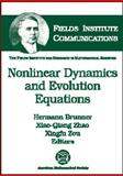 Nonlinear Dynamics and Evolution Equations, Hermann Brunner, Xiao-Qiang Zhao, Xingfu Zou, 0821837214