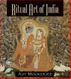 Ritual Art of India, Ajit Mookerjee, 0892817216