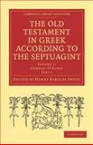 The Old Testament in Greek According to the Septuagint, , 110800721X
