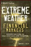 Extreme Weather and Financial Markets, Lawrence J. Oxley, 1118147219