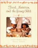 Food, Nutrition and the Young Child, Endres, Jeanette and Rockwell, Robert E., 0023337214