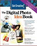 Get Creative! the Digital Photo Idea Book, Binder, Kate and Binder, Richard, 0072227214