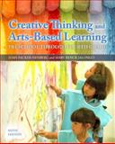 Creative Thinking and Arts-Based Learning : Preschool Through Fourth Grade, Isenberg, Joan and Jalongo, Mary R., 0133397211