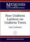 Non-Uniform Lattices on Uniform Trees, Lisa Carbone, 0821827219