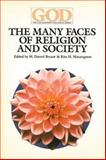 The Many Faces of Religion and Society, M. Darrol Bryant, Rita H. Mataragnon, 0913757217