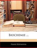 Biochemie, Franz Röhmann, 1145797210