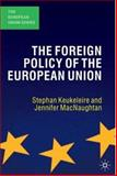 The Foreign Policy of the European Union, Keukeleire, Stephan and MacNaughtan, Jennifer, 140394721X