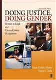 Doing Justice, Doing Gender : Women in Legal and Criminal Justice Occupations, Martin, Susan Ehrlich and Jurik, Nancy C., 1412927218