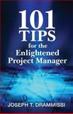 101 Tips for the Enlightened Project Manager, Joseph Drammissi, 149281721X