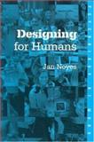 Designing for Humans, Noyes, Janet M., 0415227216