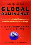 The Quest for Global Dominance, Vijay Govindarajan and Anil K. Gupta, 0787957216