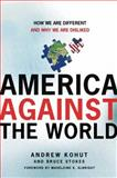 America Against the World, Andrew Kohut and Bruce Stokes, 0805077219