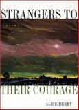 Strangers to Their Courage, Derry, Alice, 0807127213