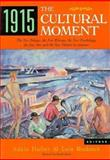 1915, the Cultural Moment : The New Politics, the New Woman, the New Psychology, the New Art, and the New Theater in America, , 0813517214