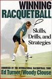 Winning Raquetball, Ed Turner and Woody Clouse, 0873227212