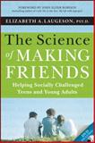 The Science of Making Friends, (w/DVD), Elizabeth Laugeson, 1118127218