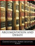 Argumentation and Debate, Craven Laycock and Robert Leighton Scales, 1143327217